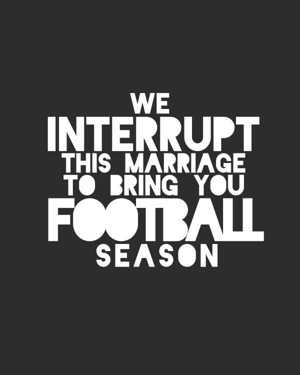 we-interrupt-this-marriage-to-bring-you-football-season